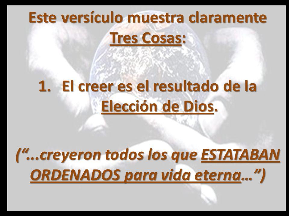 Este versículo muestra claramente Tres Cosas: