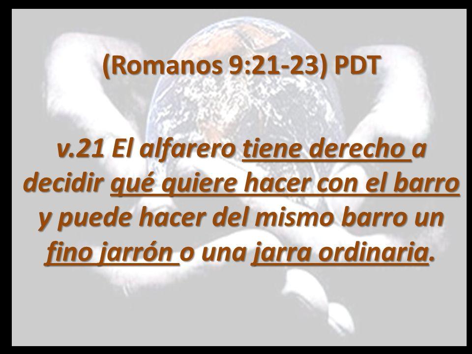 (Romanos 9:21-23) PDT