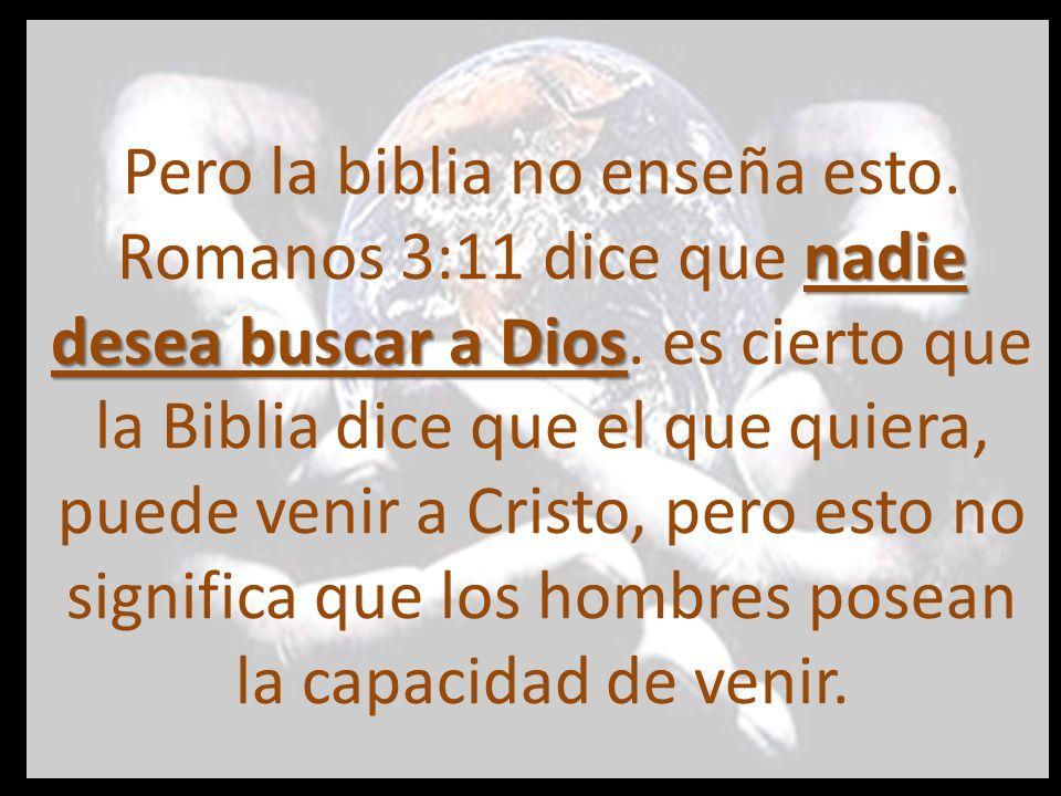 Pero la biblia no enseña esto