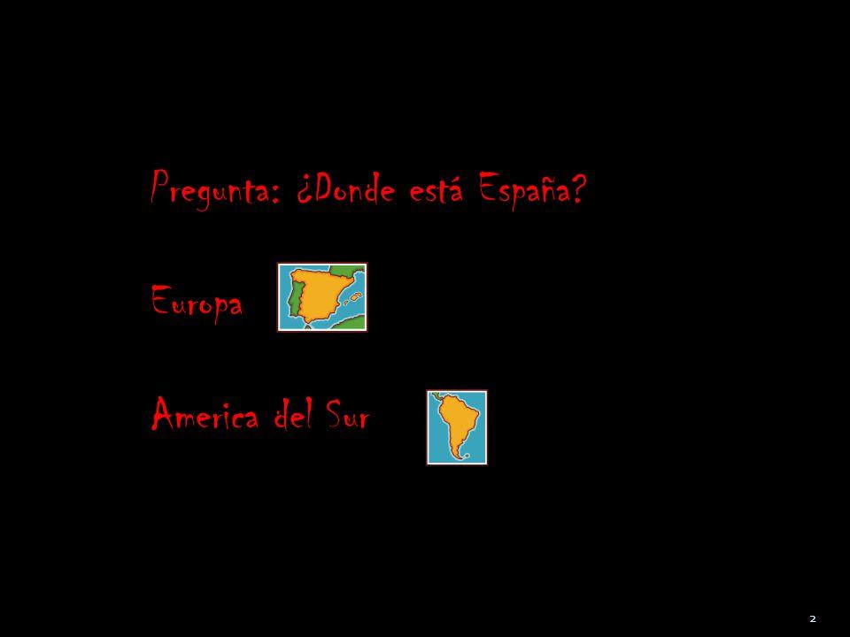 Pregunta: ¿Donde está España