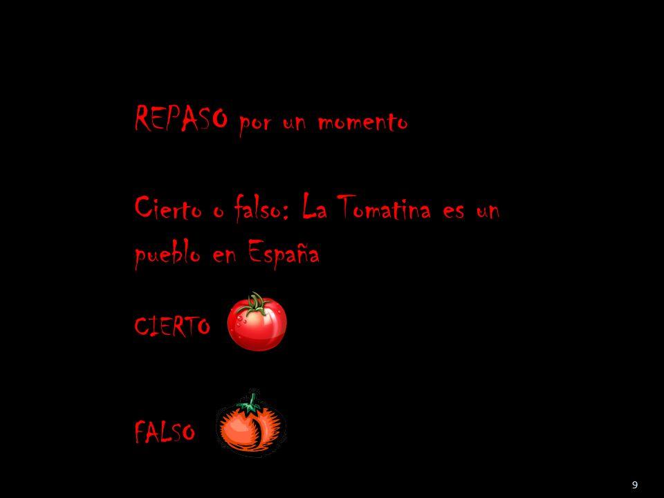 Cierto o falso: La Tomatina es un pueblo en España