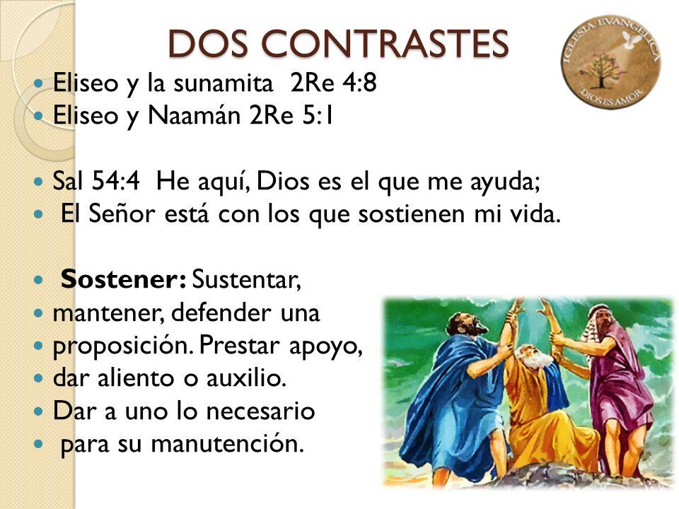 DOS CONTRASTES Eliseo y la sunamita 2Re 4:8 Eliseo y Naamán 2Re 5:1