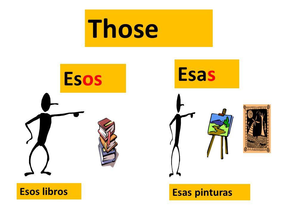 Those Esas Esos Esos libros Esas pinturas