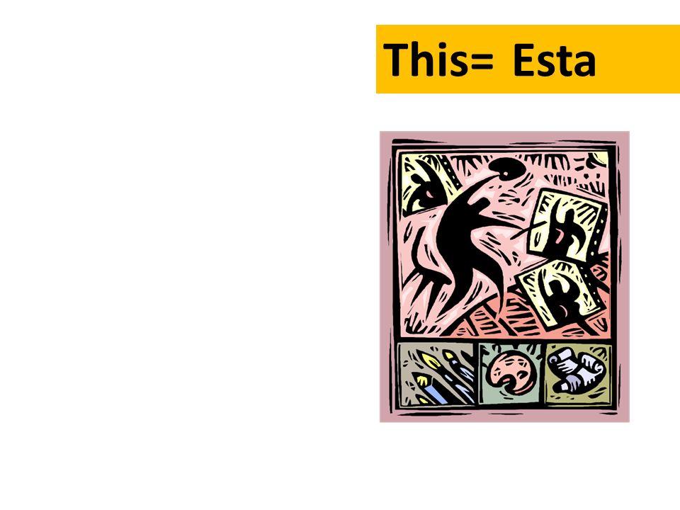 This= Esta