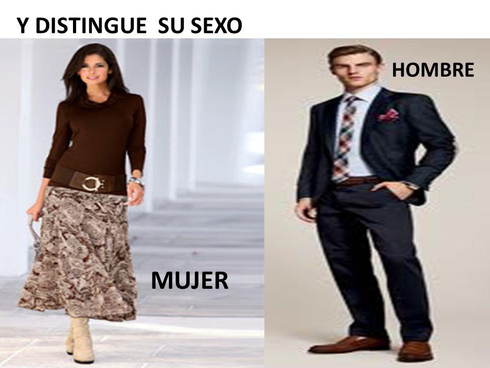 Y DISTINGUE SU SEXO HOMBRE MUJER