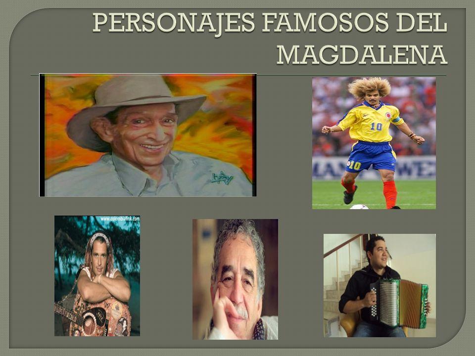 PERSONAJES FAMOSOS DEL MAGDALENA