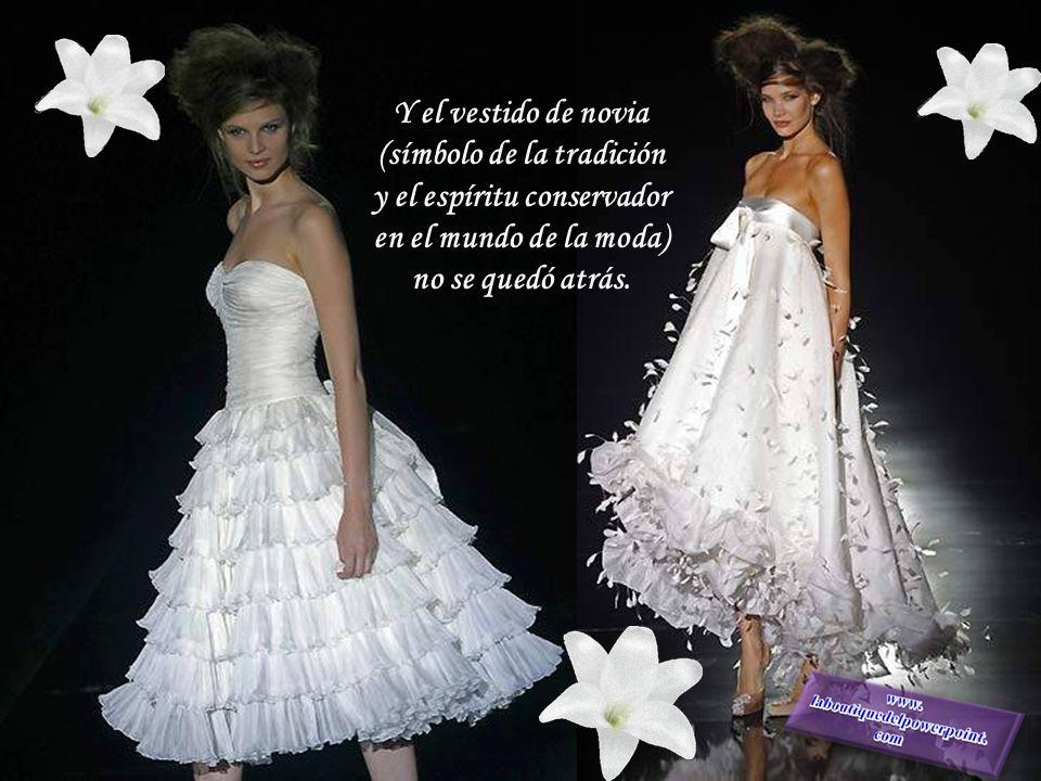 Y el vestido de novia (símbolo de la tradición y el espíritu conservador en el mundo de la moda) no se quedó atrás.