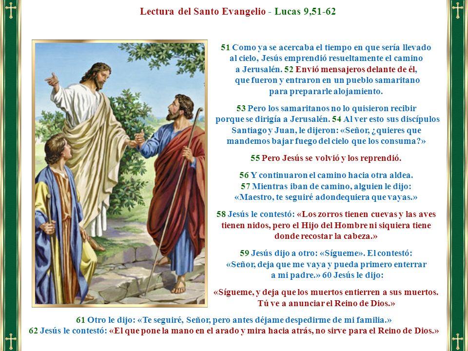 Lectura del Santo Evangelio - Lucas 9,51-62