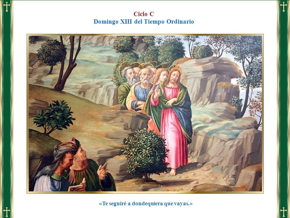 Ciclo C Domingo XIII del Tiempo Ordinario