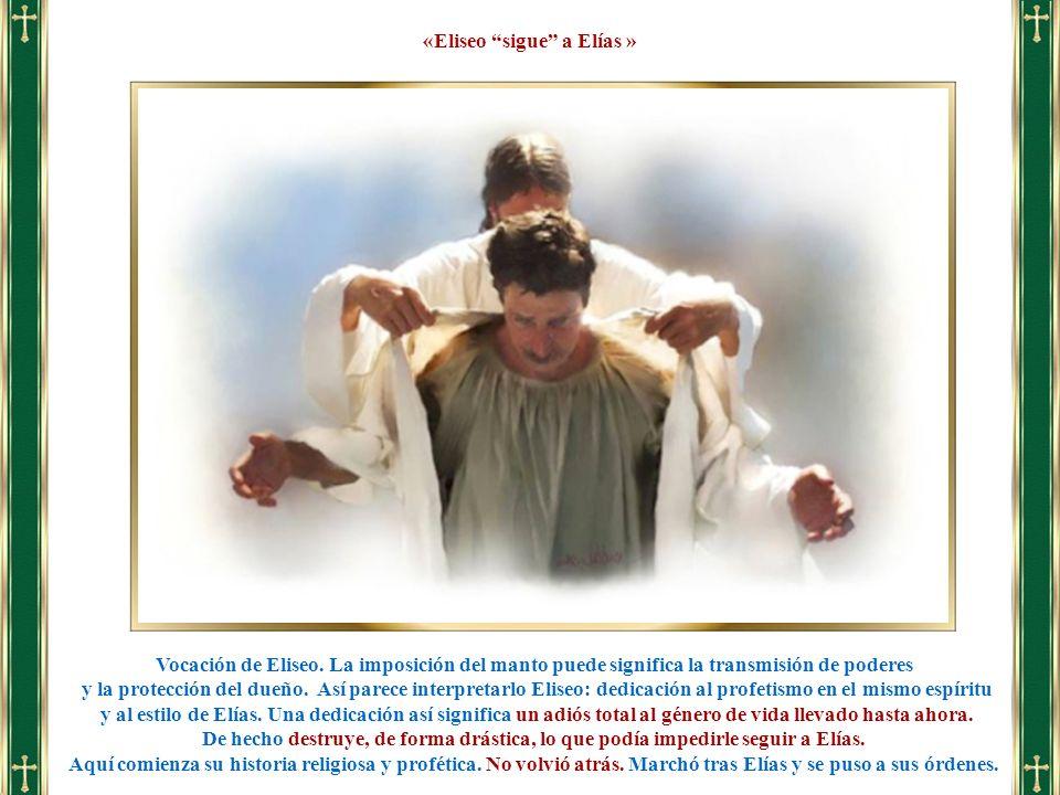 «Eliseo sigue a Elías »