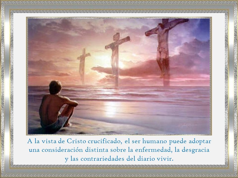 A la vista de Cristo crucificado, el ser humano puede adoptar