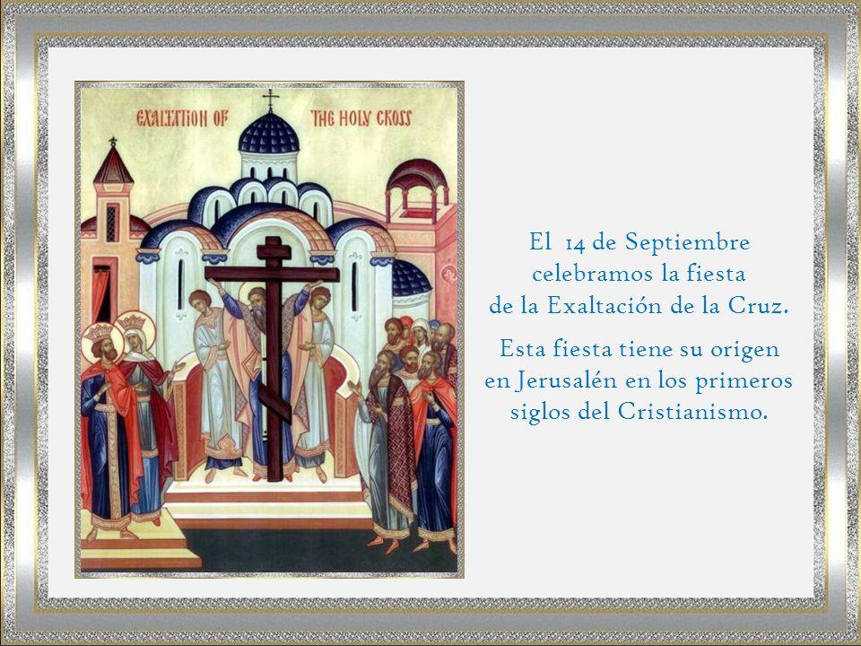 El 14 de Septiembre celebramos la fiesta de la Exaltación de la Cruz.