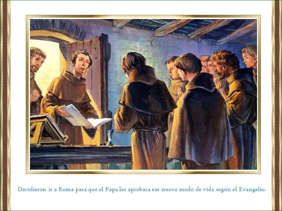 Decidieron ir a Roma para que el Papa les aprobara ese nuevo modo de vida según el Evangelio.