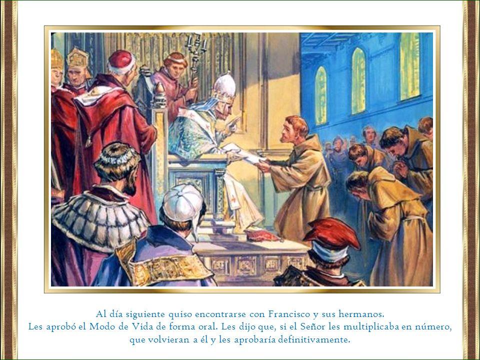 Al día siguiente quiso encontrarse con Francisco y sus hermanos.