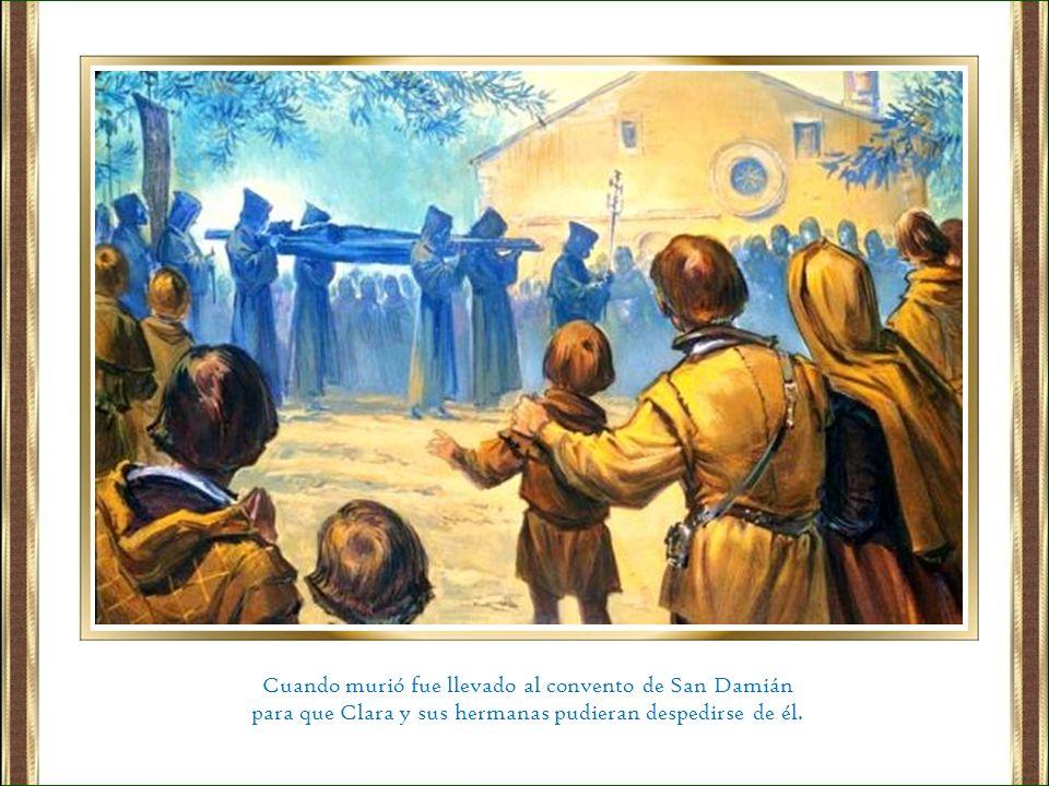 Cuando murió fue llevado al convento de San Damián