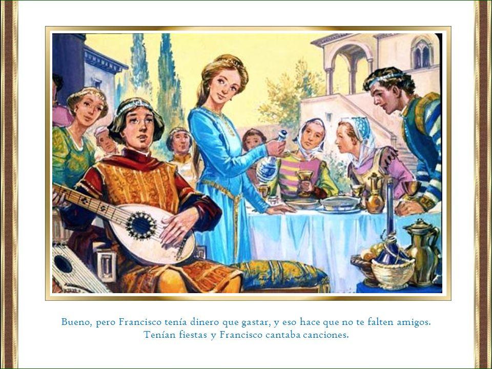 Tenían fiestas y Francisco cantaba canciones.