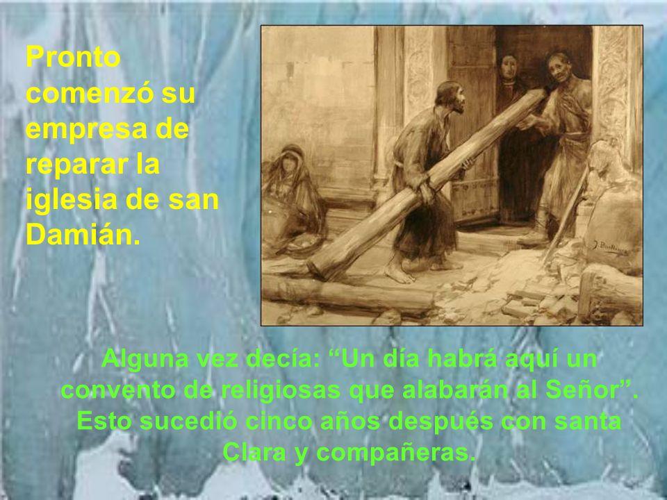 Pronto comenzó su empresa de reparar la iglesia de san Damián.