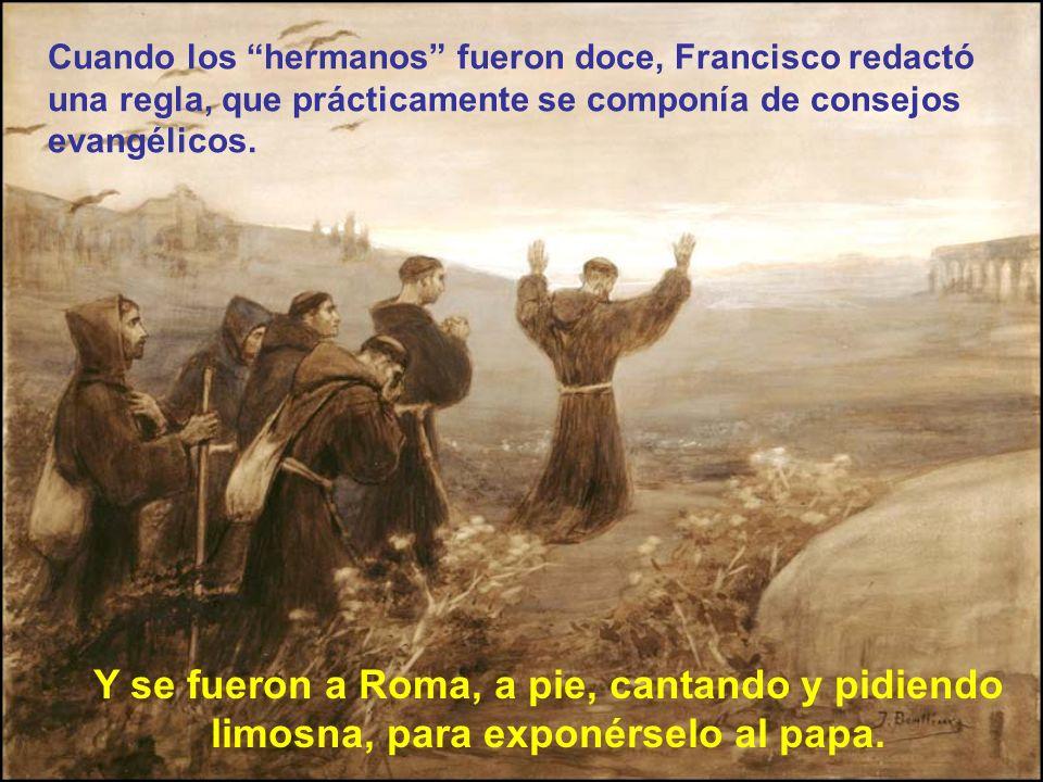 Cuando los hermanos fueron doce, Francisco redactó una regla, que prácticamente se componía de consejos evangélicos.