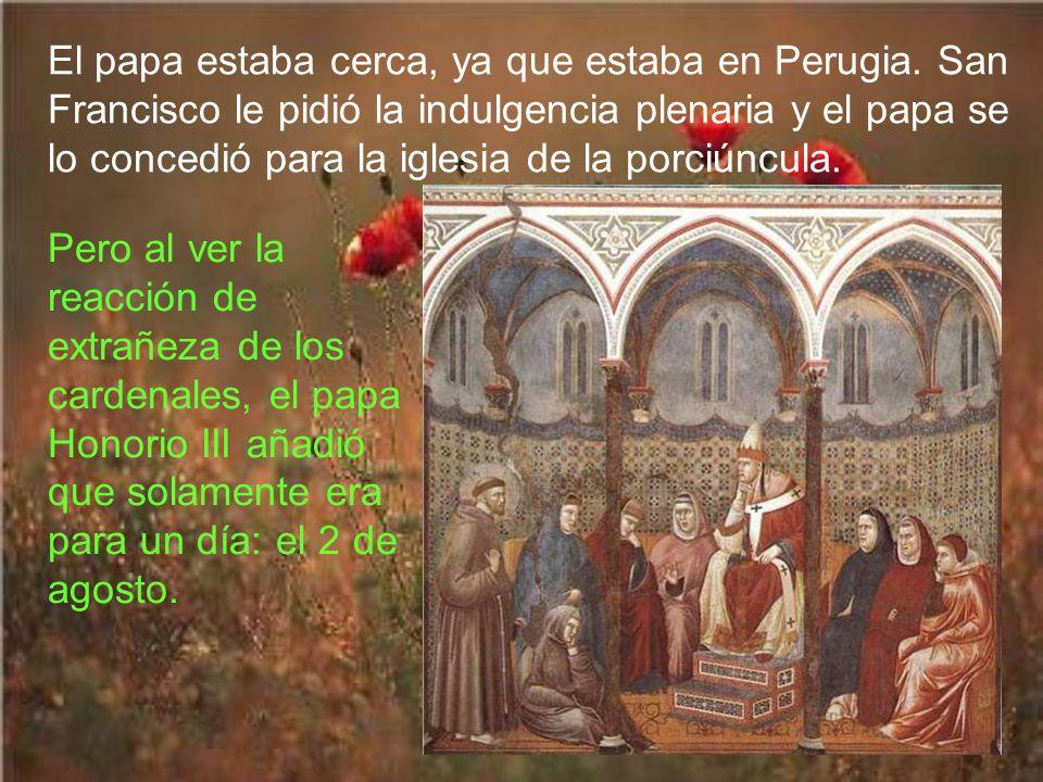 El papa estaba cerca, ya que estaba en Perugia