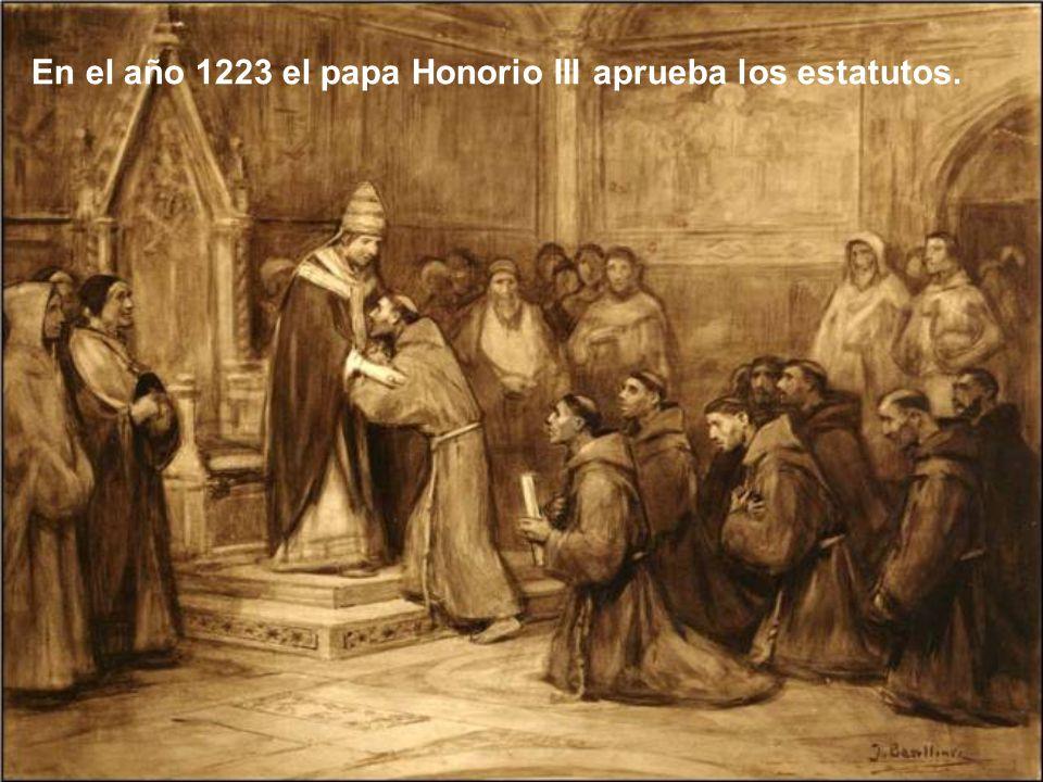 En el año 1223 el papa Honorio III aprueba los estatutos.