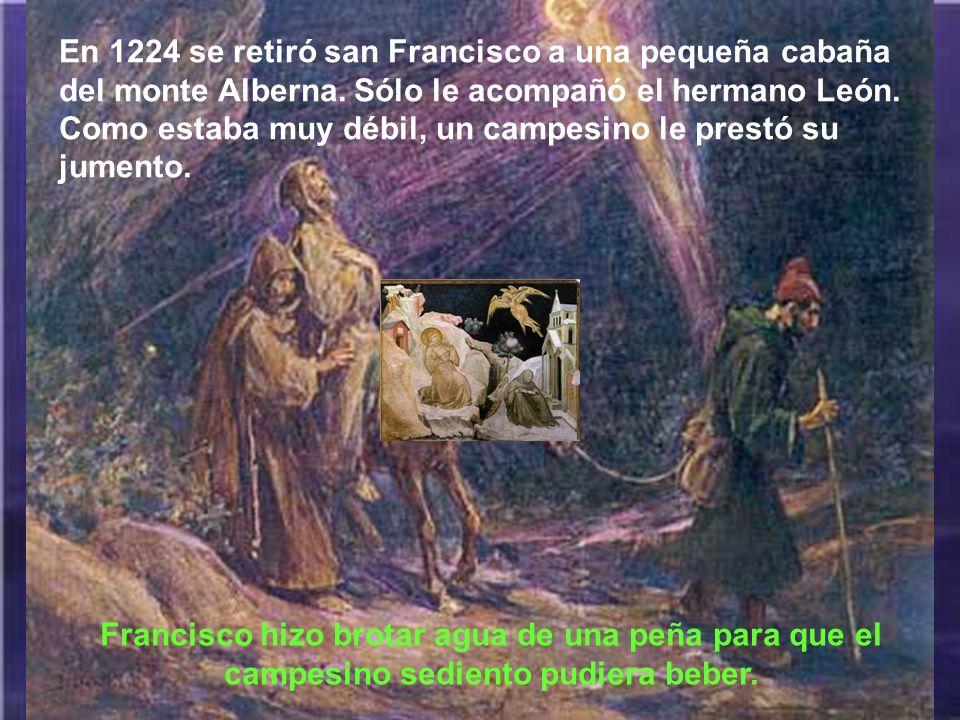 En 1224 se retiró san Francisco a una pequeña cabaña del monte Alberna