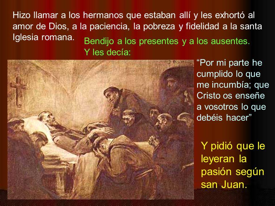 Y pidió que le leyeran la pasión según san Juan.