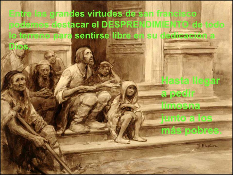 Hasta llegar a pedir limosna junto a los más pobres.