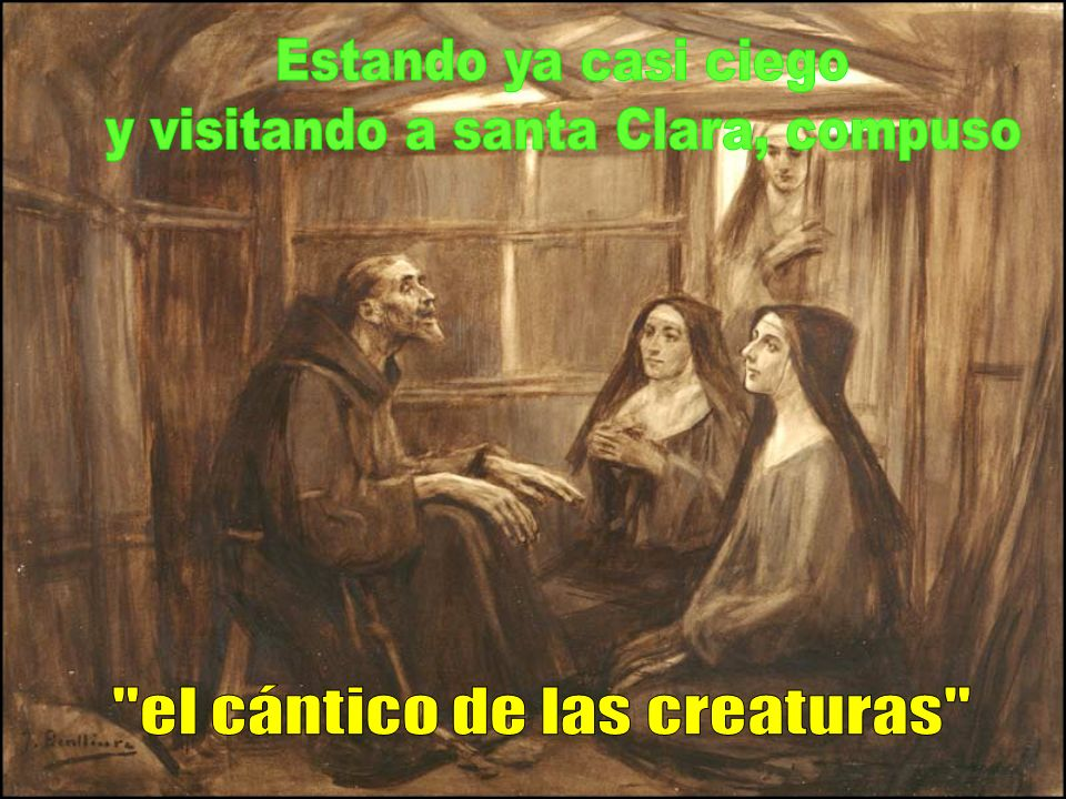 y visitando a santa Clara, compuso