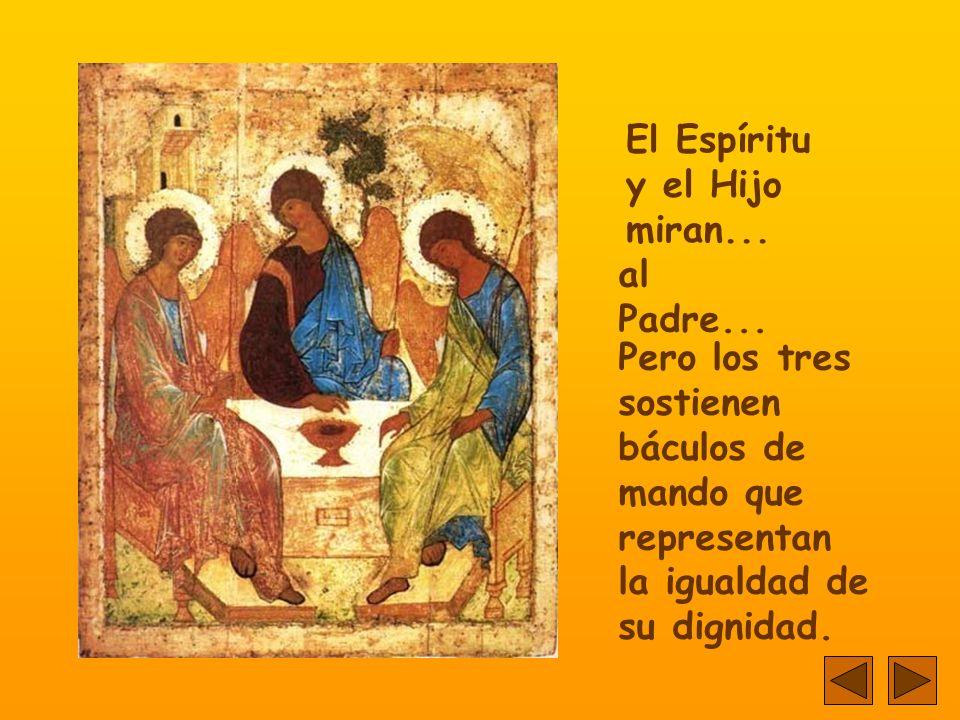 El Espíritu y el Hijo miran...