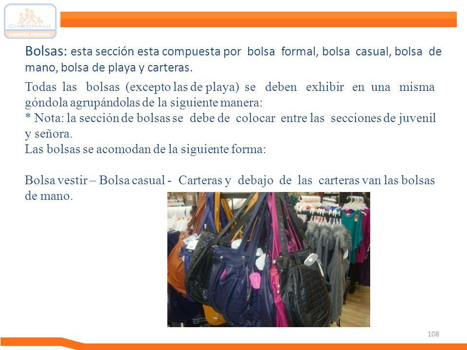 Bolsas: esta sección esta compuesta por bolsa formal, bolsa casual, bolsa de mano, bolsa de playa y carteras.
