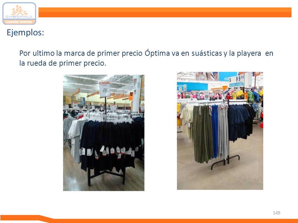Ejemplos: Por ultimo la marca de primer precio Óptima va en suásticas y la playera en la rueda de primer precio.
