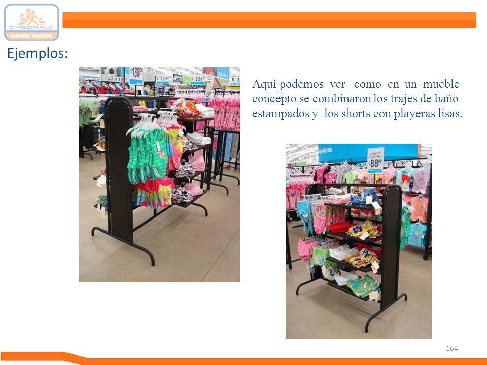 Ejemplos: Aquí podemos ver como en un mueble concepto se combinaron los trajes de baño estampados y los shorts con playeras lisas.