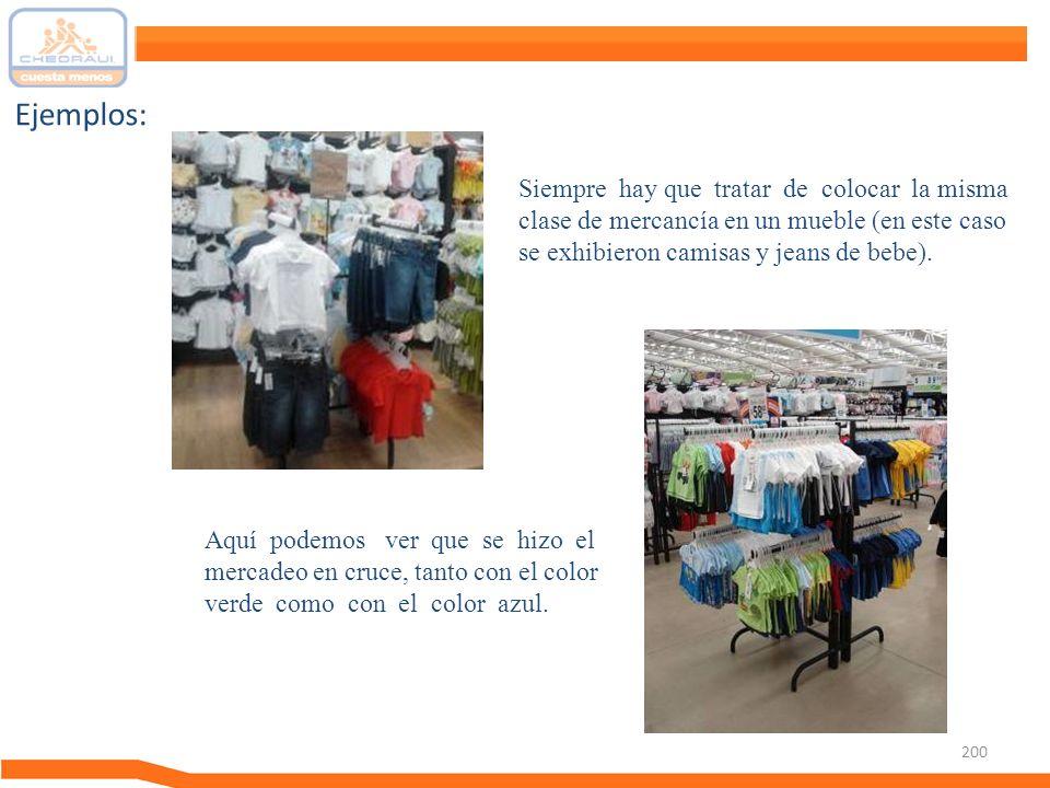 Ejemplos: Siempre hay que tratar de colocar la misma clase de mercancía en un mueble (en este caso se exhibieron camisas y jeans de bebe).