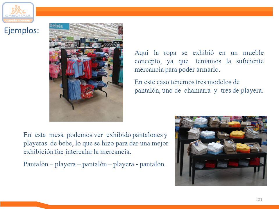 Ejemplos: Aquí la ropa se exhibió en un mueble concepto, ya que teníamos la suficiente mercancía para poder armarlo.