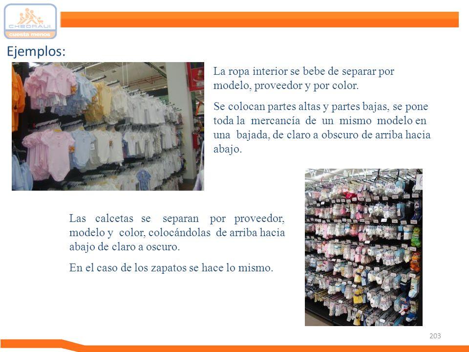 Ejemplos: La ropa interior se bebe de separar por modelo, proveedor y por color.