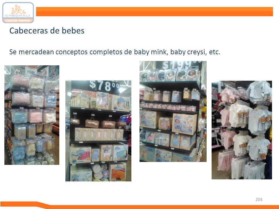 Cabeceras de bebes Se mercadean conceptos completos de baby mink, baby creysi, etc.