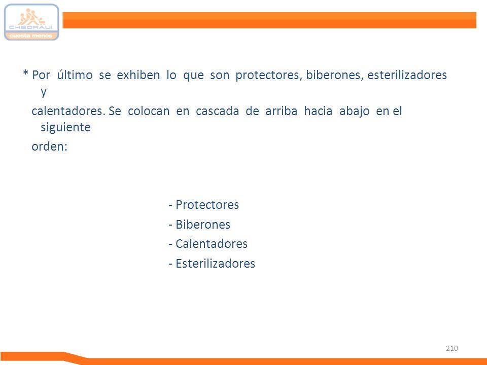 * Por último se exhiben lo que son protectores, biberones, esterilizadores y