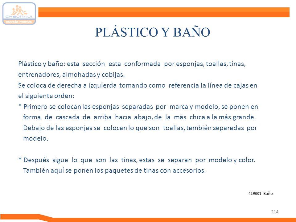 PLÁSTICO Y BAÑO Plástico y baño: esta sección esta conformada por esponjas, toallas, tinas, entrenadores, almohadas y cobijas.