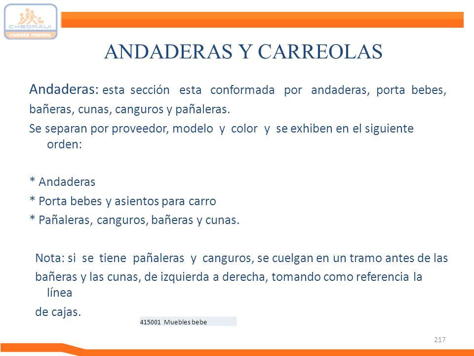 ANDADERAS Y CARREOLAS Andaderas: esta sección esta conformada por andaderas, porta bebes,