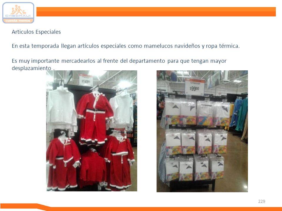 Articulos Especiales En esta temporada llegan artículos especiales como mamelucos navideños y ropa térmica.