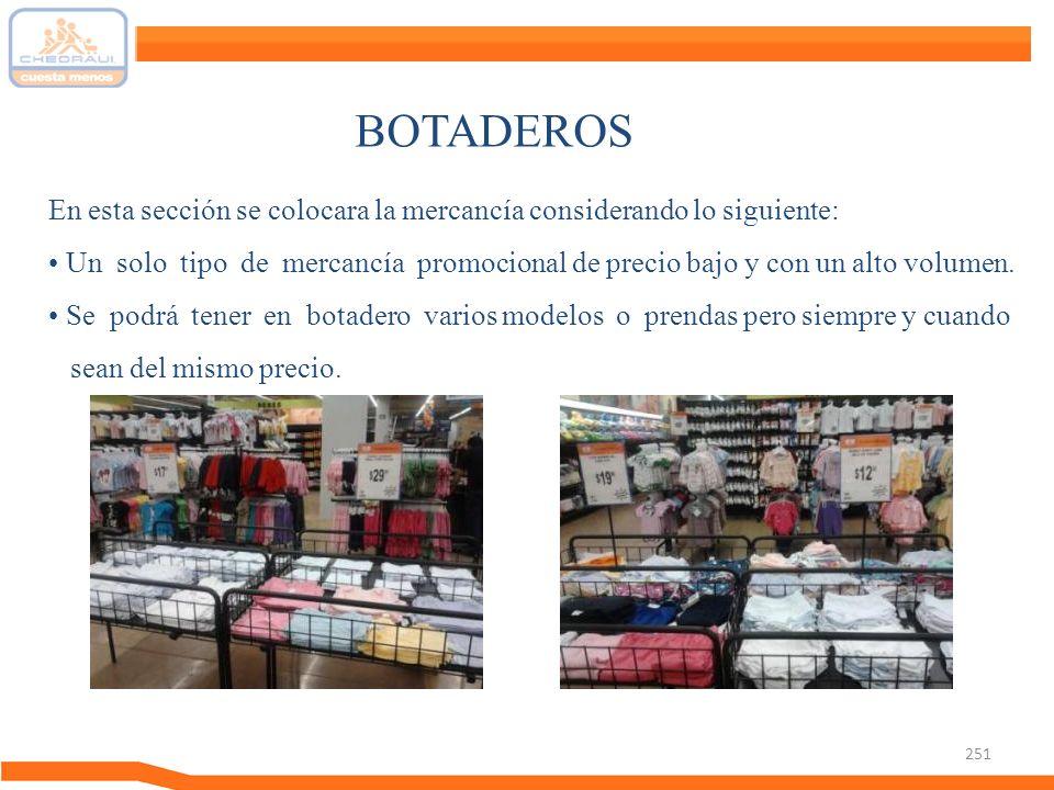 BOTADEROS En esta sección se colocara la mercancía considerando lo siguiente: