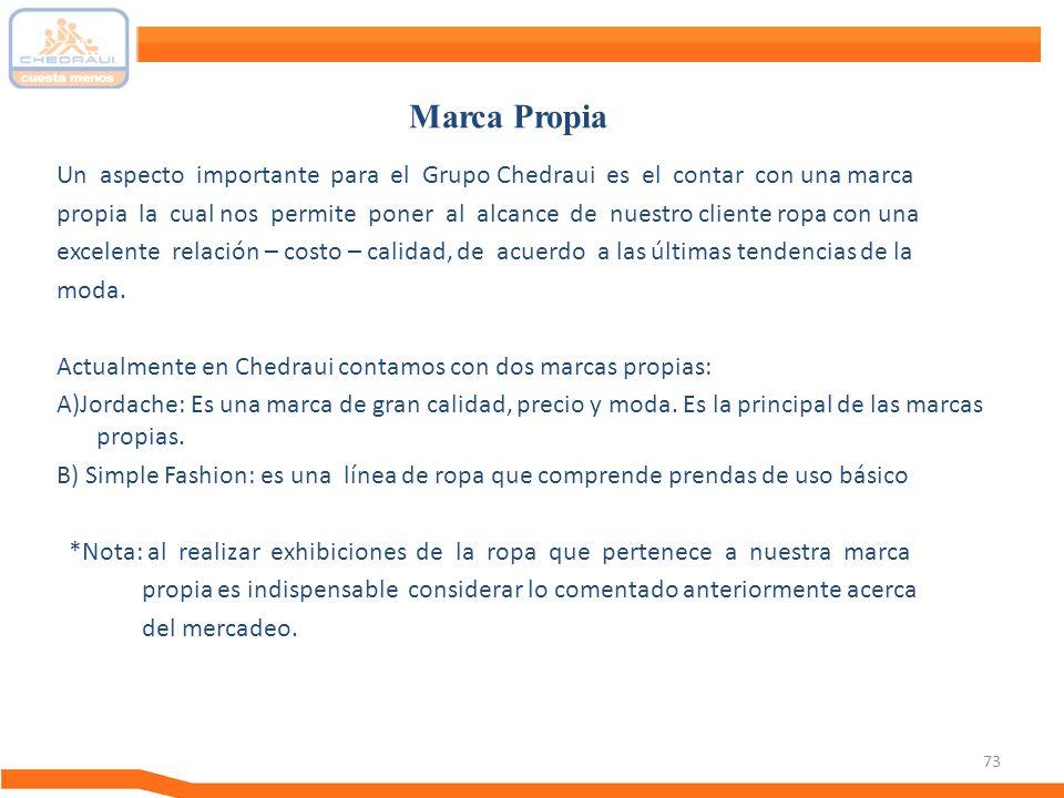 Marca Propia Un aspecto importante para el Grupo Chedraui es el contar con una marca.