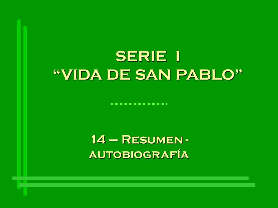 SERIE I VIDA DE SAN PABLO 14 – Resumen - autobiografía