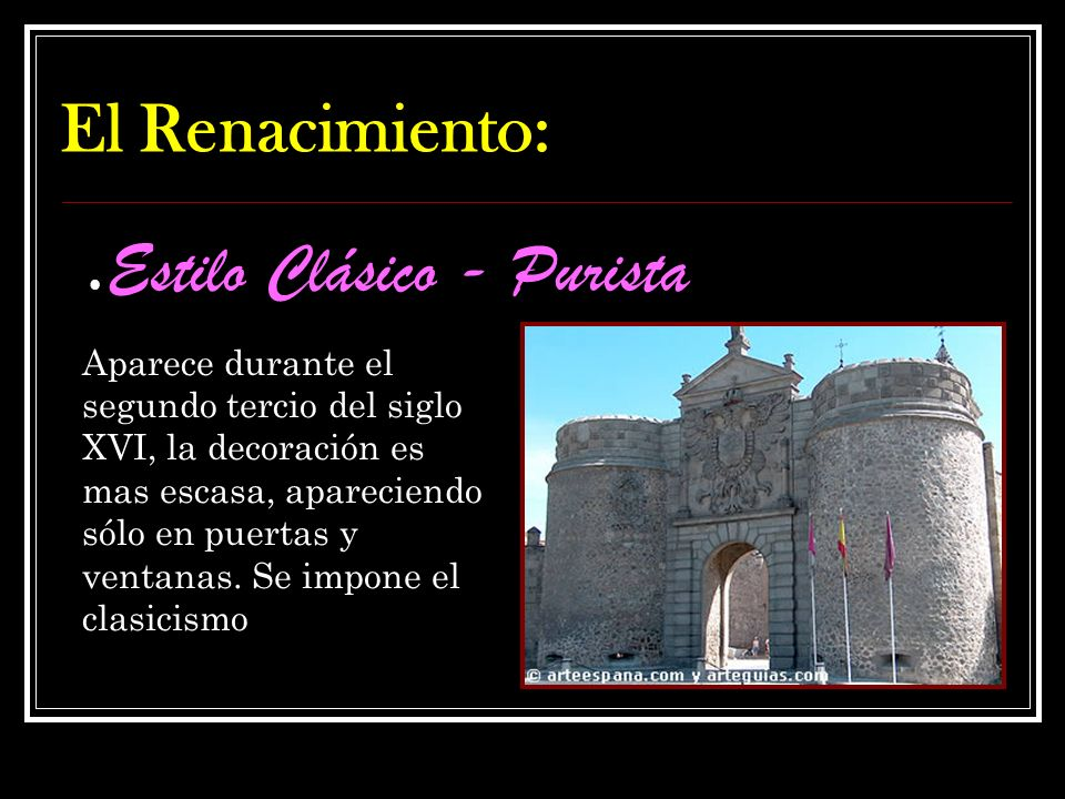El Renacimiento: Estilo Clásico - Purista.