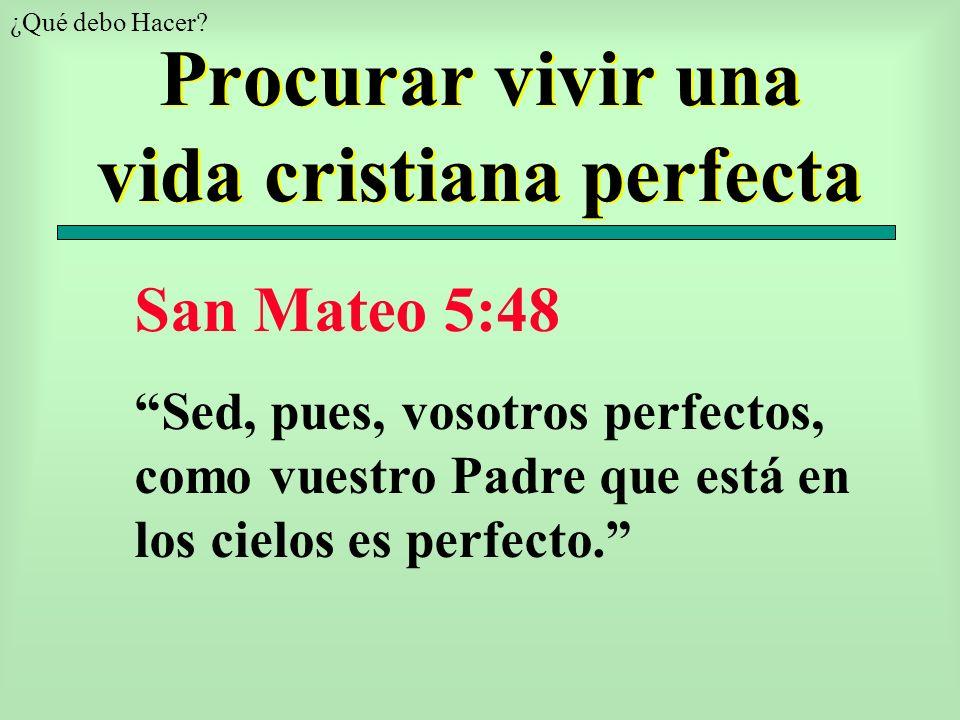 Procurar vivir una vida cristiana perfecta