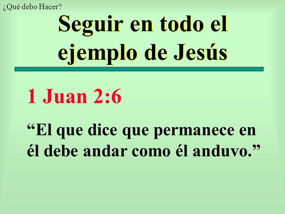 Seguir en todo el ejemplo de Jesús