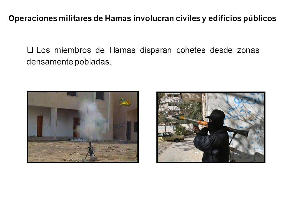 Operaciones militares de Hamas involucran civiles y edificios públicos