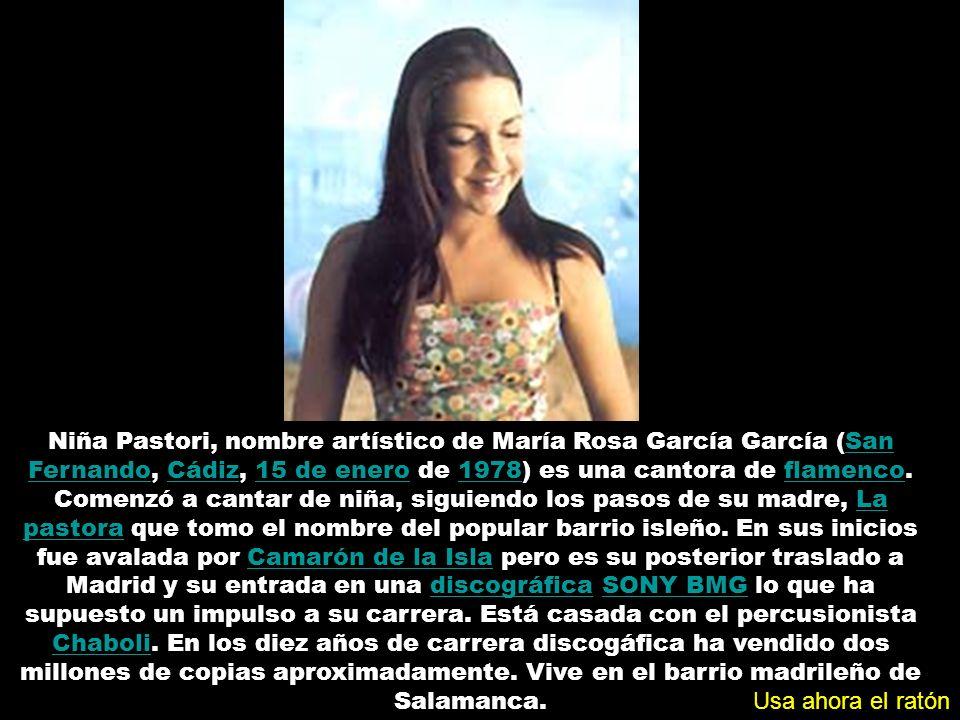 Niña Pastori, nombre artístico de María Rosa García García (San Fernando, Cádiz, 15 de enero de 1978) es una cantora de flamenco.