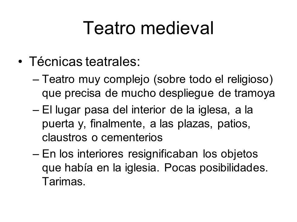 Teatro medieval Técnicas teatrales:
