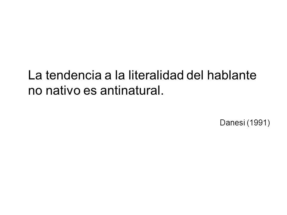 La tendencia a la literalidad del hablante no nativo es antinatural.